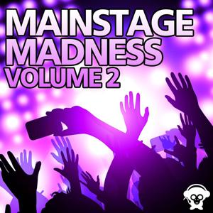 Mainstage Madness Vol. 2
