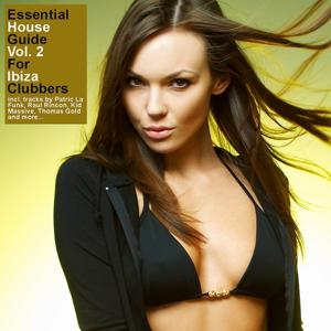 Essential House Guide Vol. 2 - For Ibiza Clubbers