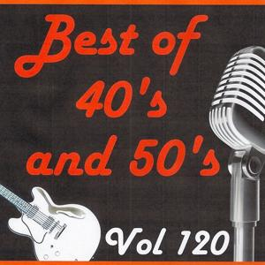 Best of 40's and 50's, Vol. 120