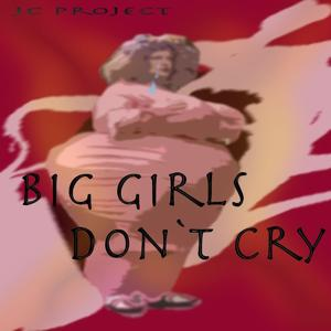 Big Girls (Don't Cry)