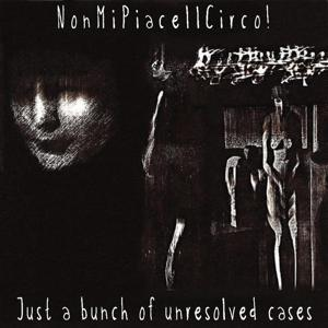 Just a Bunch of Unresolved Cases