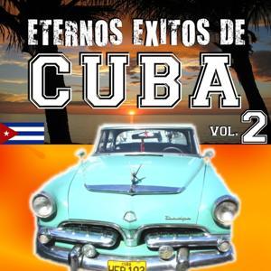 Eternos Exitos de Cuba, Vol. 2