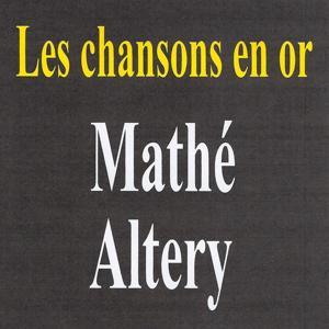 Les chansons en or - Mathe Altéry