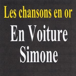 Les chansons en or - En voiture Simone