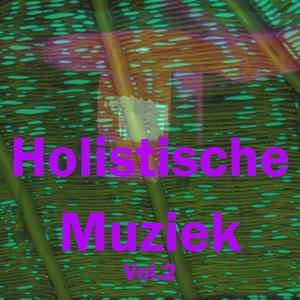 Holistische Muziek, Vol. 2