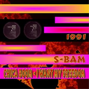 Chica Boom / I Want My Freedom