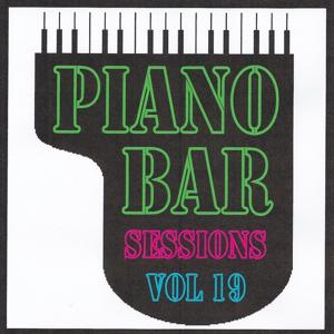 Piano bar sessions volume 19