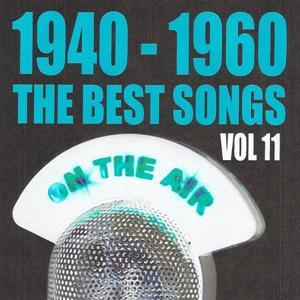 1940 - 1960 : The Best Songs, Vol. 11