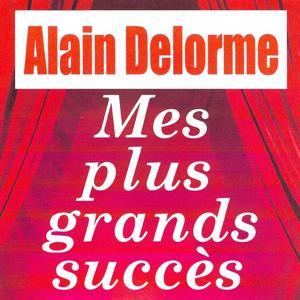 Mes plus grands succès - Alain Delorme