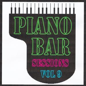 Piano bar sessions volume 9