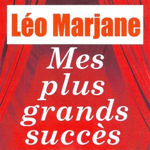 Mes plus grands succès - Léo Marjane