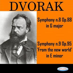 Dvorak: Symphonies N° 8, Op. 88 and N° 9 'From the New World', Op. 95