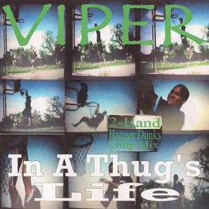 In a Thug's Life (2 Hand Hanger Dunks Only Mix)