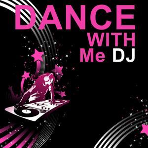 Dance With Me Dj