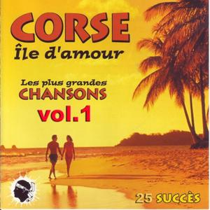 Corse île d'amour - les plus grandes chansons, vol.1 (25 succès)