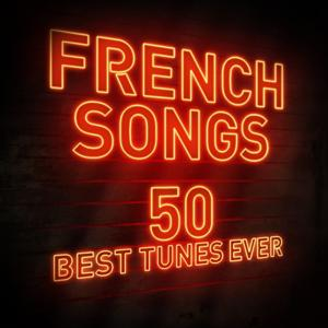 French Songs: 50 Best Tunes Ever