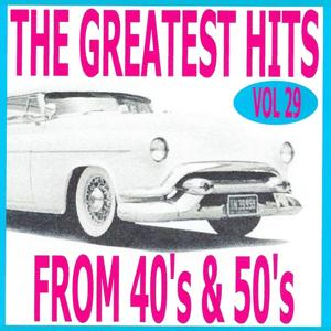 The greatest hits from 40's and 50's volume 29