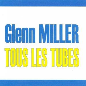 Tous les tubes - Glenn Miller