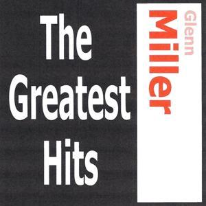 Glenn Miller - The Greatest Hits