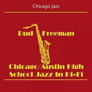 Chicago Jazz (Bud Freeman - Chicago Austin High School Jazz In Hi-Fi)