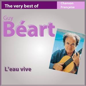 The Very Best of Guy Béart: L'eau vive - 22 songs (Les incontournables de la chanson française)