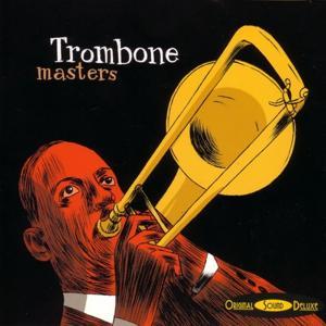 Original Sound Deluxe: Trombone Masters