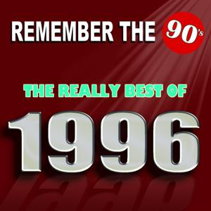 Remember the 90's : The Really Best of 1996