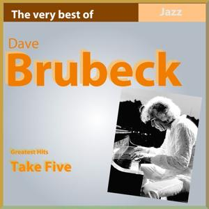 The Very Best of Dave Brubeck: Take Five (Greatest Hits)
