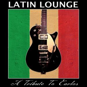 Tribute to Carlos Latinlounge
