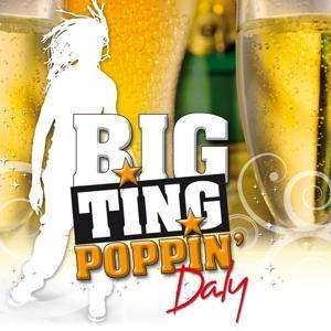 Big Ting Poppin'