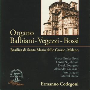 La voce dell'Organo Balbiani - Vegezzi - Bossi, Basilica S. Maria delle Grazie, Milano