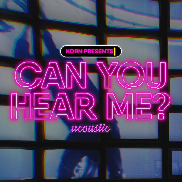 Альбом: Can You Hear Me (Acoustic)