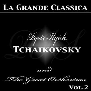 Tchaikovsky and the Great Orchestras, Vol. 2