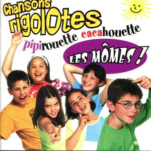 Chansons Rigolotes : Pipirouette Cacahouette
