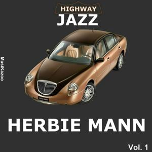 Highway Jazz - Herbie Mann, Vol. 1