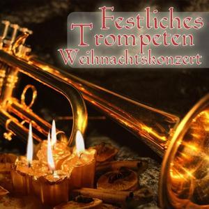Festliches Trompeten Weihnachtskonzert