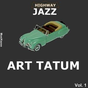 Highway Jazz : Art Tatum, Vol. 1