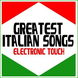 Greatest Italian Songs (Electronic Touch)