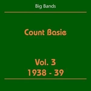 Big Bands (Count Basie Volume 3 1938-39)