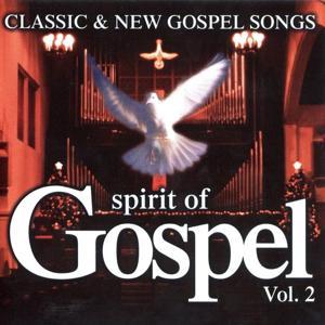 Classic & New Gospel Songs Spirit Of Gospel Vol. 2 (MP3 Album)