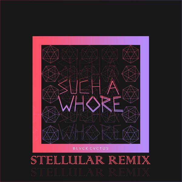 Альбом «Such a Whore (Stellular Remix)» - слушать онлайн. Исполнитель «JVLA»