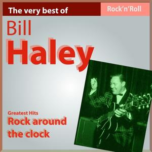 The Very Best of Bill Haley: Rock Around the Clock (20 Greatest Hits)