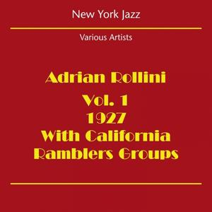 New York Jazz (Adrian Rollini 1927 Volume 1 - With California Ramblers Groups)