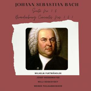 Bach: Suite No. 3, Brandenburg Concertos Nos. 3 & 5 (Berlin 1948 & Salzburg 1950)