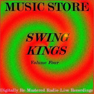 Swing Kings, Vol. 4 (Digitally Re-mastered Liveradio Recordings)