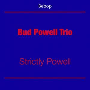 Be Bop (Bud Powell Trio - Strictly Powell)