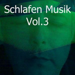 Schlafen Musik, Vol. 3