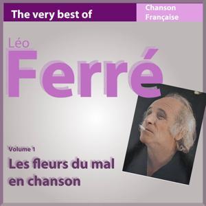 The Very Best of Ferré: Les fleurs du mal en chanson (Les incontournables de la chanson française)