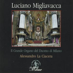 Migliavacca : Composizioni organistiche (Organo Mascioni-Tamburini, 1937/38 - Tamburini 1986, Duomo di Milano, Italy)