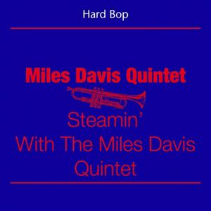 Hard Bop (Miles Davis Quintet - Steamin' With The Miles Davis Quintet)